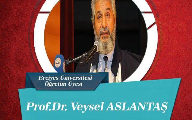 Erciyes Üniveristesi Öğretim Üyesi Prof. Dr. Veysel Aslantaş hocamızın sunumuna tüm kardeşlerimizi bekliyoruz